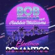 Coverafbeelding Bob Sinclar feat. Robbie Williams - Electrico Romantico
