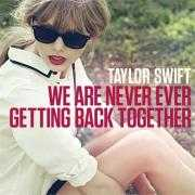 Coverafbeelding Taylor Swift - We Are Never Ever Getting Back Together