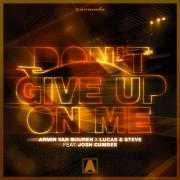 Details Armin van Buuren x Lucas & Steve feat. Josh Cumbee - Don't Give Up On Me
