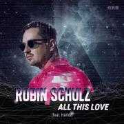 Details Robin Schulz (feat. Harlœ) - All This Love