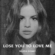Details Selena Gomez - Lose You To Love Me