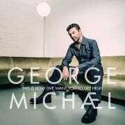 Coverafbeelding George Michæl - This Is How (We Want You To Get High)