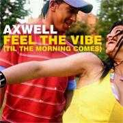 Coverafbeelding Axwell - Feel The Vibe (Til The Morning Comes)