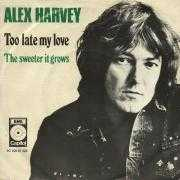 Coverafbeelding Alex Harvey - Too Late My Love