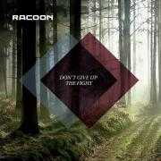 Coverafbeelding Racoon - Don't give up the fight