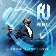 Coverafbeelding RJ feat Pitbull - U know it ain't love