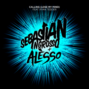 Coverafbeelding Sebastian Ingrosso + Alesso feat. Ryan Tedder - Calling (Lose My Mind)