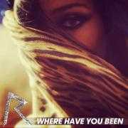 Coverafbeelding Rihanna - Where Have You Been
