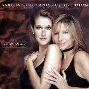 Coverafbeelding Barbra Streisand & Celine Dion - Tell Him