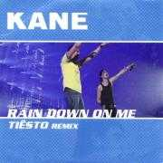 Coverafbeelding Kane - Rain Down On Me - Tiësto Remix