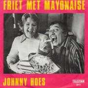 Coverafbeelding Johnny Hoes - Friet Met Mayonaise