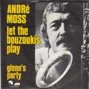 Coverafbeelding André Moss - Let The Bouzoukis Play
