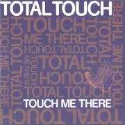Coverafbeelding Total Touch - Touch Me There