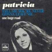 Coverafbeelding Patricia - Tell Me You're Never Gonna Leave Me