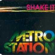 Informatie Top 40-hit Metro Station - Shake it