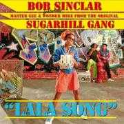 Coverafbeelding Bob Sinclar featuring Hendogg, Master Gee & Wonder Mike From The Original Sugarhill Gang - Lala song