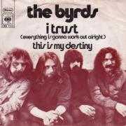 Coverafbeelding The Byrds - I Trust (Everything Is Gonna Work Out Alright)