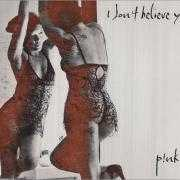 Coverafbeelding P!nk - I Don't Believe You