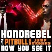 Coverafbeelding Honorebel ft. Pitbull & Jump Smokers - Now you see it