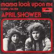 Coverafbeelding April Shower - Mama Look Upon Me