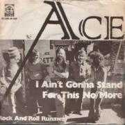 Coverafbeelding Ace - I Ain't Gonna Stand For This No More
