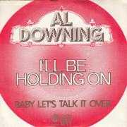 Coverafbeelding Al Downing - I'll Be Holding On