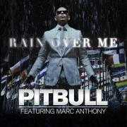 Coverafbeelding Pitbull featuring Marc Anthony - Rain Over Me