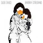 Informatie Top 40-hit Duck Sauce - Barbra Streisand