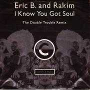 Coverafbeelding Eric B. and Rakim - I Know You Got Soul - The Double Trouble Remix