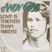 Coverafbeelding Andy Gibb - Love Is Thicker Than Water
