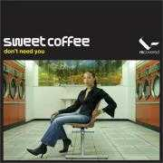 Details Sweet Coffee - Don't Need You