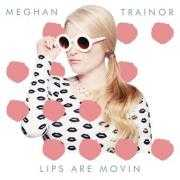 Coverafbeelding Meghan Trainor - Lips are movin
