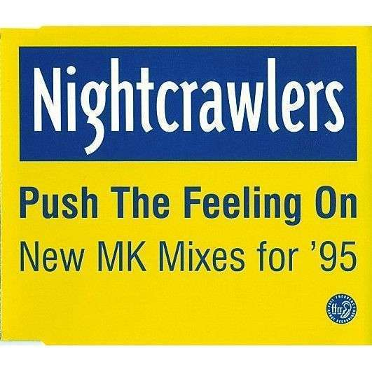 Coverafbeelding Nightcrawlers - Push The Feeling On - New MK Mixes for '95