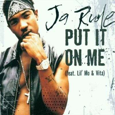 Coverafbeelding Put It On Me - Ja Rule (Feat. Lil' Mo & Vita)