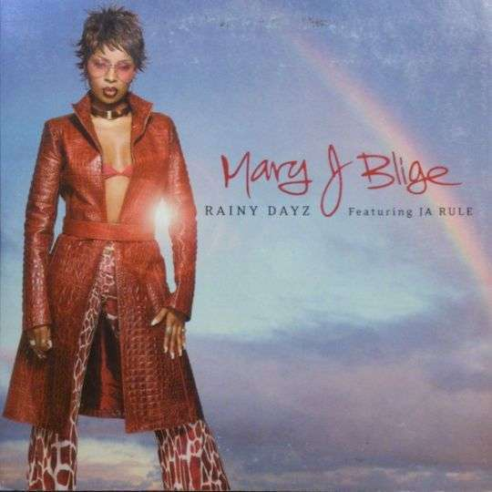 Coverafbeelding Rainy Dayz - Mary J Blige Featuring Ja Rule
