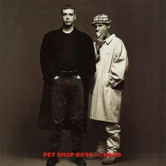 Coverafbeelding So Hard - Pet Shop Boys
