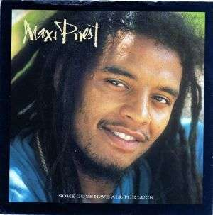 Coverafbeelding Some Guys Have All The Luck - Maxi Priest