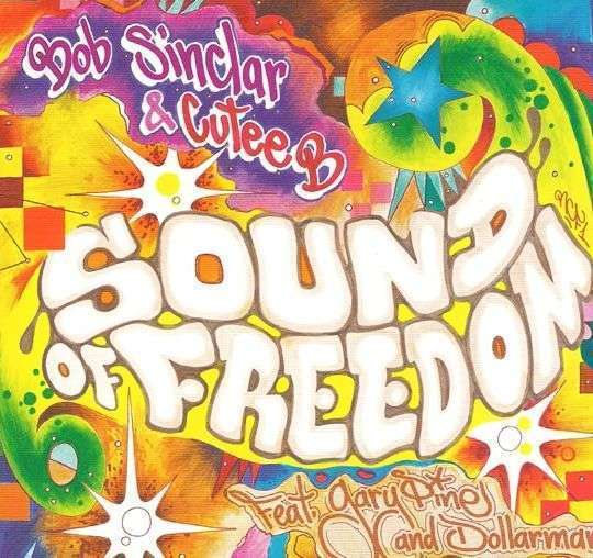 Coverafbeelding Bob Sinclar & Cutee B feat. Gary Pine and Dollarman - Sound Of Freedom