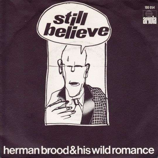 Coverafbeelding Still Believe - Herman Brood & His Wild Romance