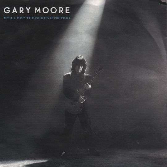 Coverafbeelding Gary Moore - Still Got The Blues (For You)