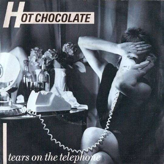 Coverafbeelding Tears On The Telephone - Hot Chocolate