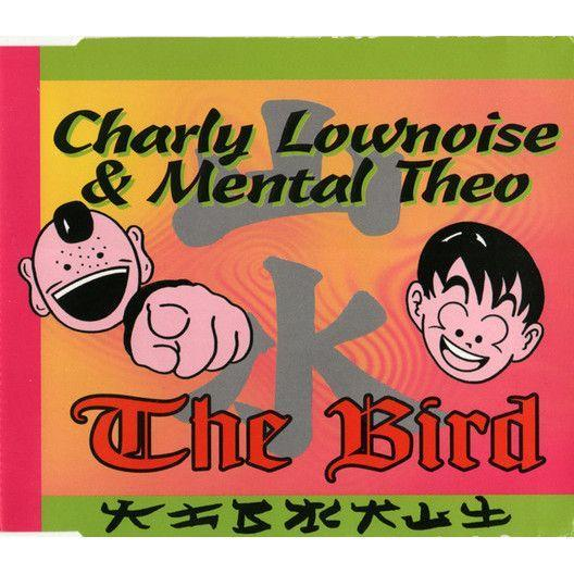 Coverafbeelding The Bird - Charly Lownoise & Mental Theo