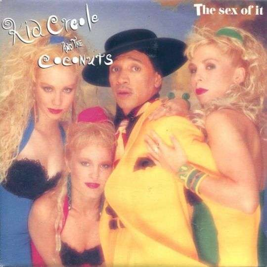 Coverafbeelding Kid Creole and The Coconuts - The Sex Of It