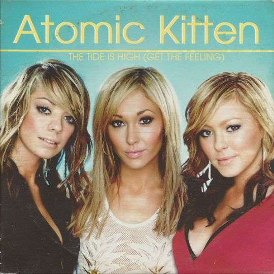 Coverafbeelding The Tide Is High (Get The Feeling) - Atomic Kitten