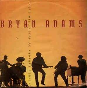 Coverafbeelding There Will Never Be Another Tonight - Bryan Adams