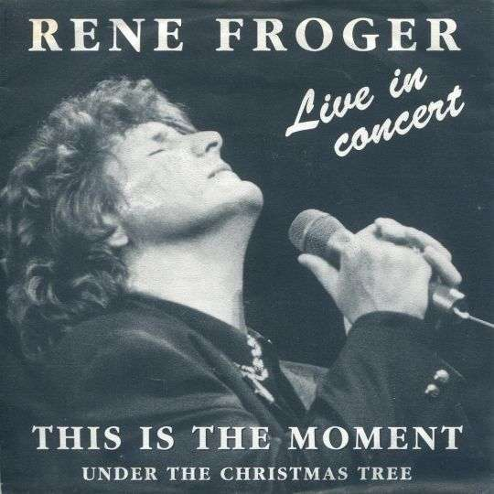 Coverafbeelding Rene Froger - This Is The Moment - Live In Concert