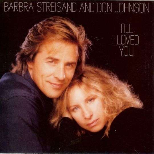 Coverafbeelding Till I Loved You - Barbra Streisand And Don Johnson