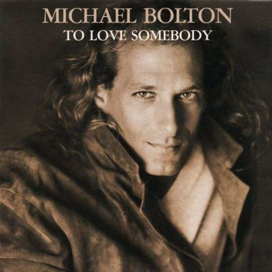 Coverafbeelding To Love Somebody - Michael Bolton