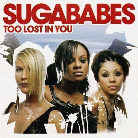 Coverafbeelding Too Lost In You - Sugababes