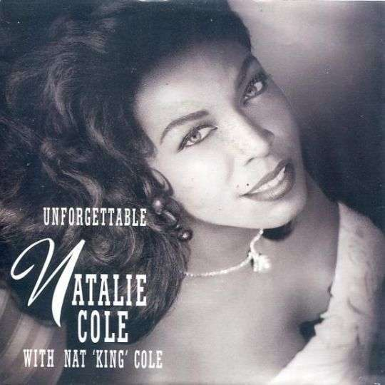 Coverafbeelding Unforgettable - Natalie Cole With Nat 'king' Cole